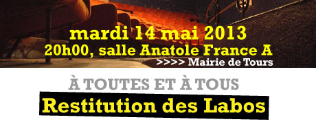 Restitution de Labo – mardi 14 Mai 2013 – Mairie de Tours